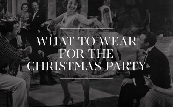 What to wear for the Christmas Party